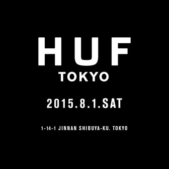 HUF TOKYO 渋谷・神南に8月1日(土)オープン