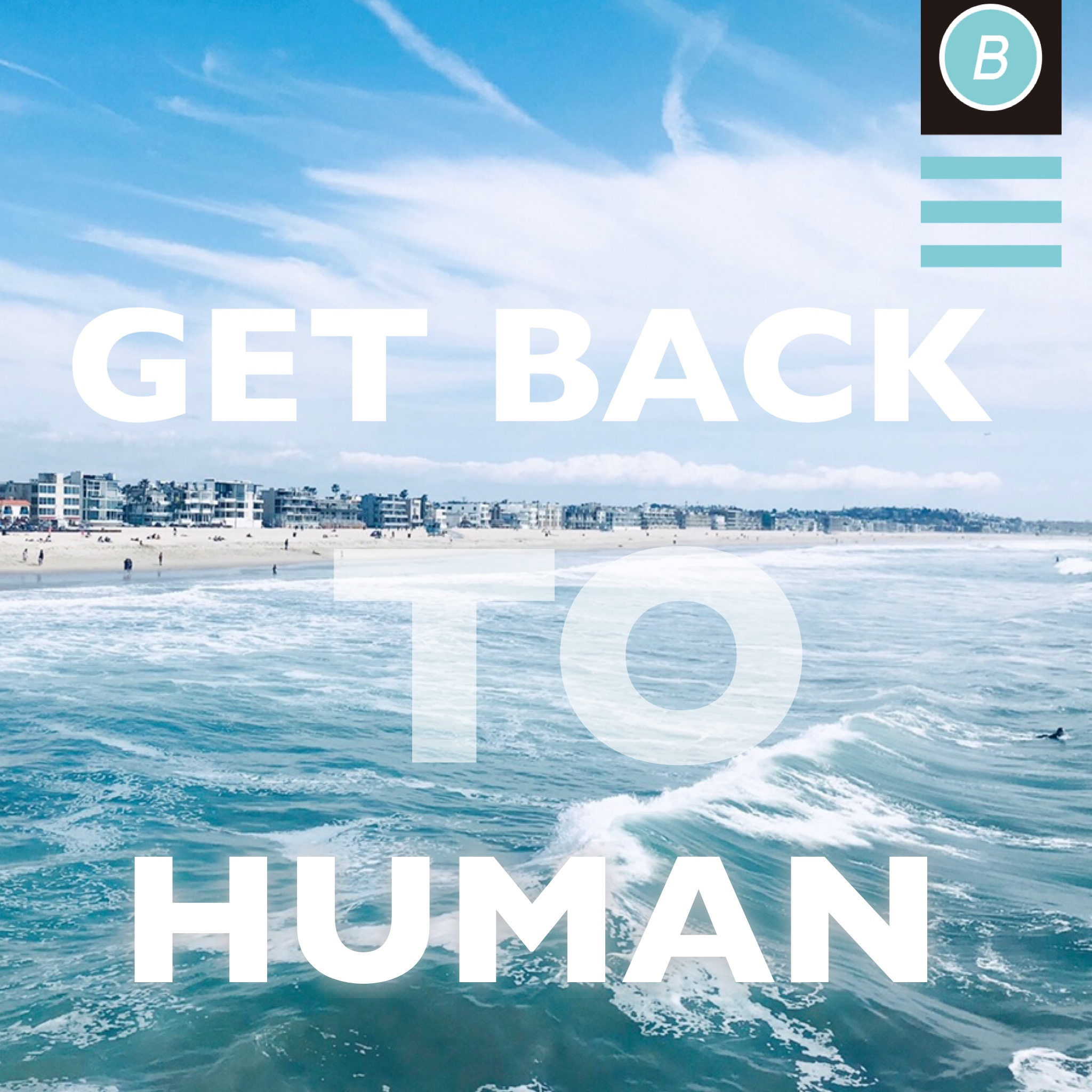 Get Back to Human -人間を取り戻す